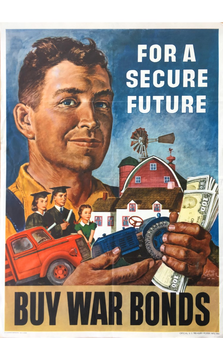 <h3>FOR A SECURE FUTURE BUY  WAR BONDS</h3> <br> <p><strong>Amos Sewell</strong></p> <p><strong>1945</strong></p> <p><strong>U.S. Government Printing Office</strong></p> <br> <p>The young farmer depicted in this poster is shown clutching numerous war bonds in one hand as he cradles what can be interpreted as his future in the other. A house, a barn, a truck, a tractor – as well as his graduation – all depict an ideal future. All of this will happen if the war is won – and that might happen if he purchases war bonds to help the war effort.</p> <br> </p>This poster was painted by Amos Sewell (1901-1983) for the Office of War Information. Sewell, a champion tennis player in his youth, worked in banking, but in 1930 made the decision to pursue art as a career. He studied in New York at the Art Student's League, and became a very successful illustrator working for numerous publications such as <em>The Saturday Evening Post</em>, <em>True</em>, <em>Woman's Day</em>, and <em>Good Housekeeping</em> – as well as for various pulp magazines.</p>