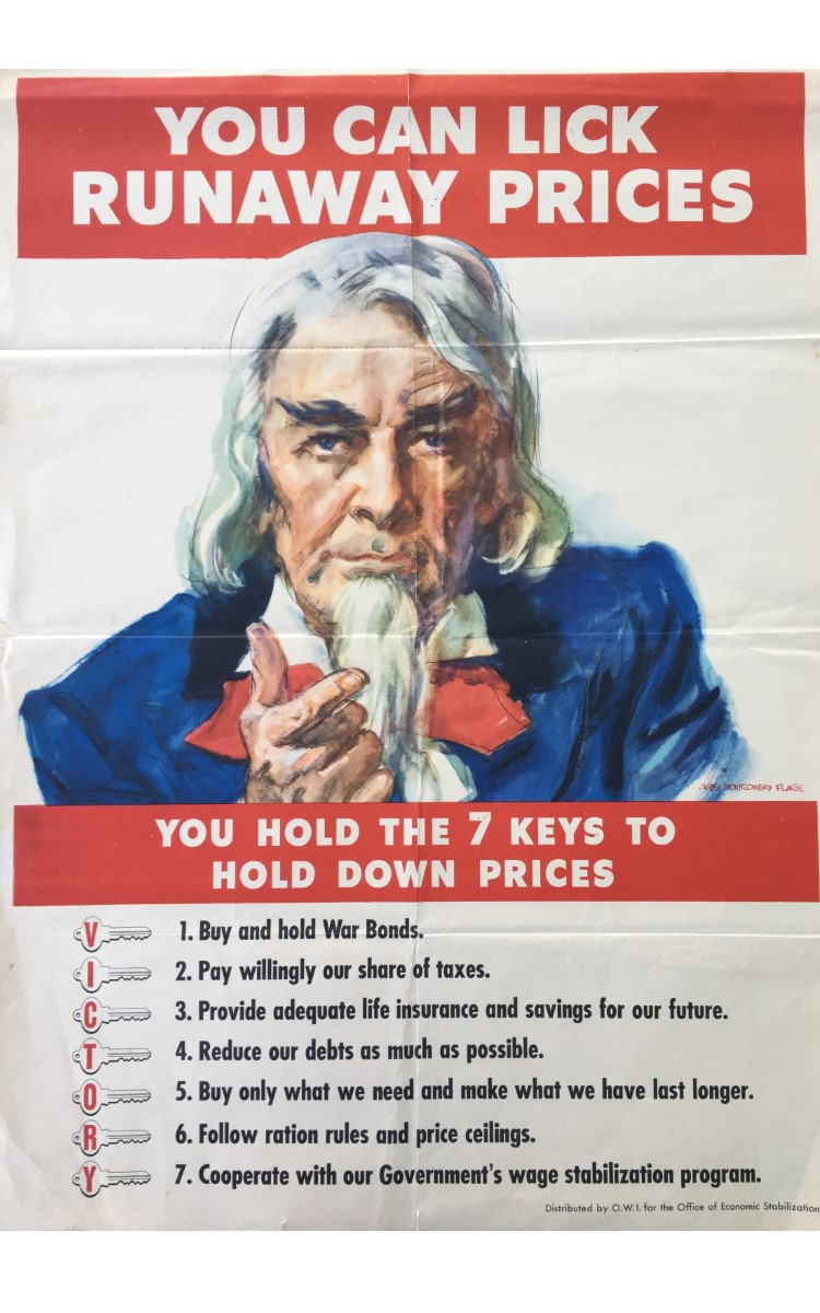 """<h3>YOU CAN LICK RUNAWAY PRICES</h3> <br> <p><strong>James Montgomery Flagg</strong></p> <p><strong>Undated</strong></p> <p><strong>U.S. Government Printing Office</strong></p> <br> <p>The most famous poster from World War I is, without question, the iconic image of Uncle Sam pointing his finger and the words """"I want you for the U.S. Army."""" The artist was James Montgomery Flagg (1877-1960), and the poster was one of forty-six he created during World War I. At the start of World War II Flagg again offered his services to the government and painted this poster that was adapted from his earlier famous image. Flagg was 64 years old at the start of World War II and used himself as the model, so the face is different on this poster. Here Uncle Sam does not wear a top hat, although the clothes and facial hair are almost the same as in the earlier poster. The all-important hand, however, is painted very differently. Here his fingers seem to be enumerating the list of seven keys to hold down prices. Each item on the list is preceded by an image of a key, and each key has a letter which together spell """"Victory."""" This poster was distributed by OWI (Office of War Information) for the Office of Economic Stabilization.</p>"""